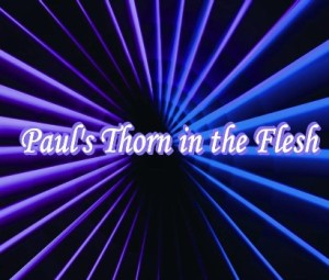 PAUL_S_THORN_IN_THE_FLESH_sm