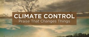 praise changes climates