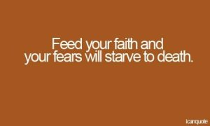 Feed+your+faith+and+your+fears