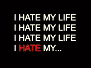 I_HATE_MY_LIFE_