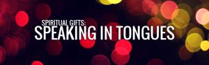 spiritual gift of tongues