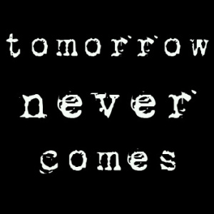 the-tomorrow-that-never-comes