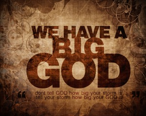 we_have_a_big_god_
