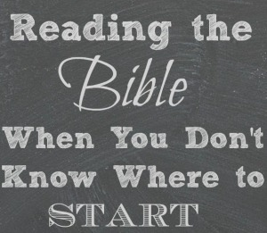 reading-the-Bible-when-you-dont-know-where-to-start