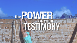 Power-of-Your-Testimony