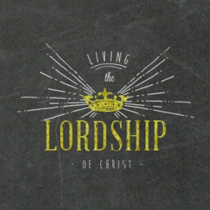 living-the-lordship-of-christ