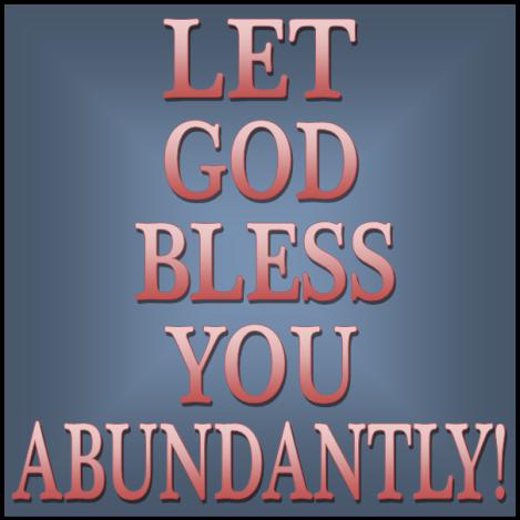 abundantly
