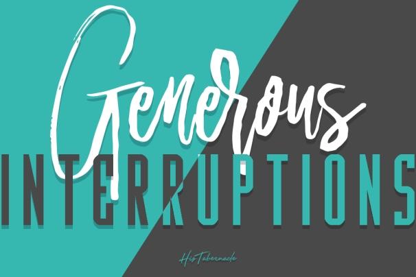 Generous Interruptions